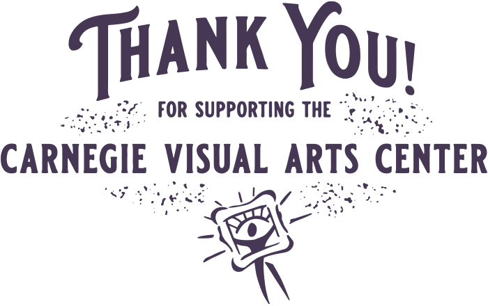 Thank you for supporting the Carnegie Visual Arts Center